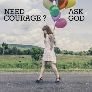 need courage? ask God