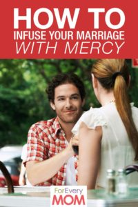 Marriages thrive when mercy is alive