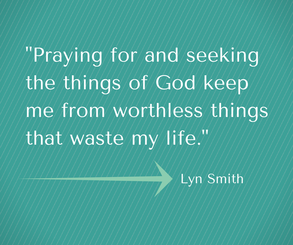 Praying for the things of God quote by Lyn Smith