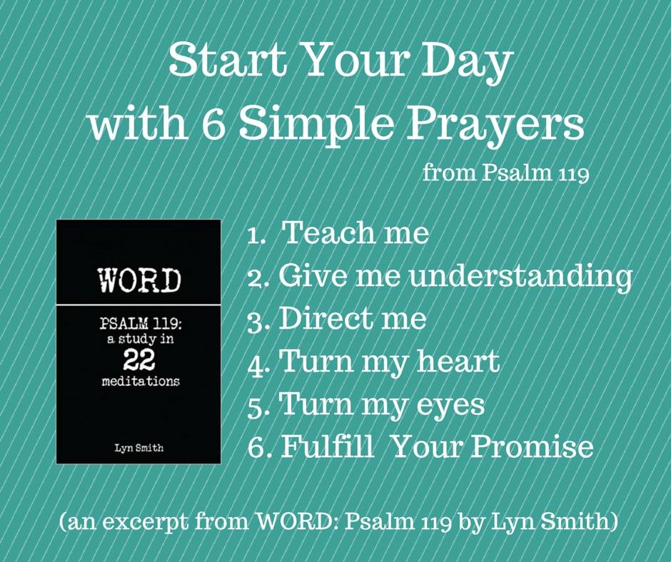 6 prayers from Psalm 119