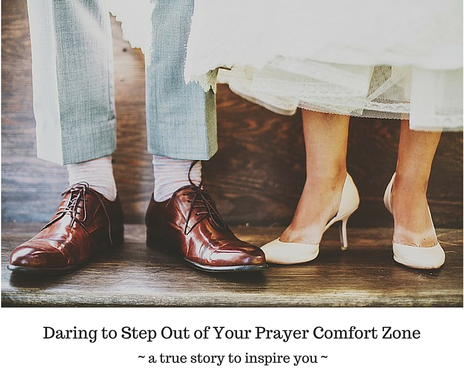 stepping out of your comfort zone to pray